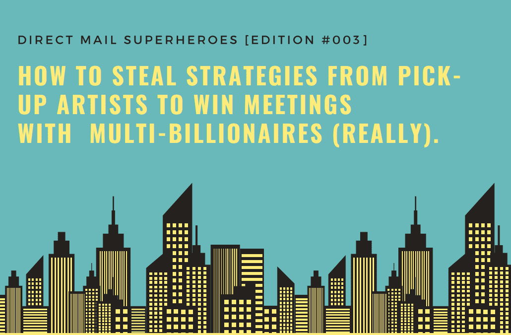 How to Steal Strategies From Pick-Up Artists to Win Meetings With  Multi-Billionaires (Really).