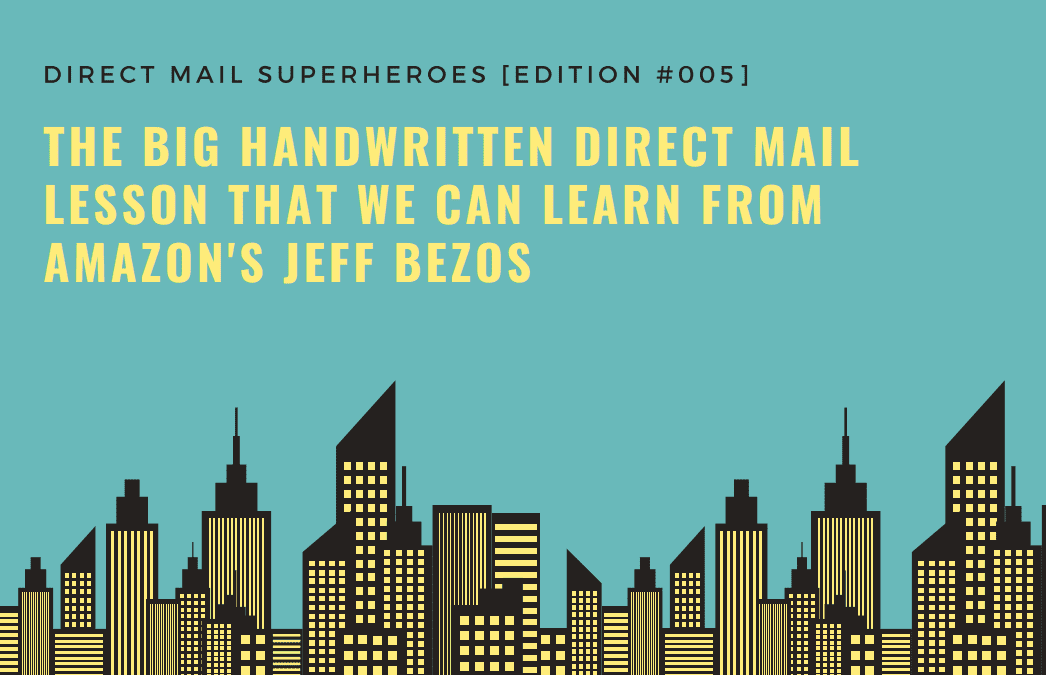 The BIG Handwritten Direct Mail Lesson That We Can Learn From Amazon's Jeff Bezos